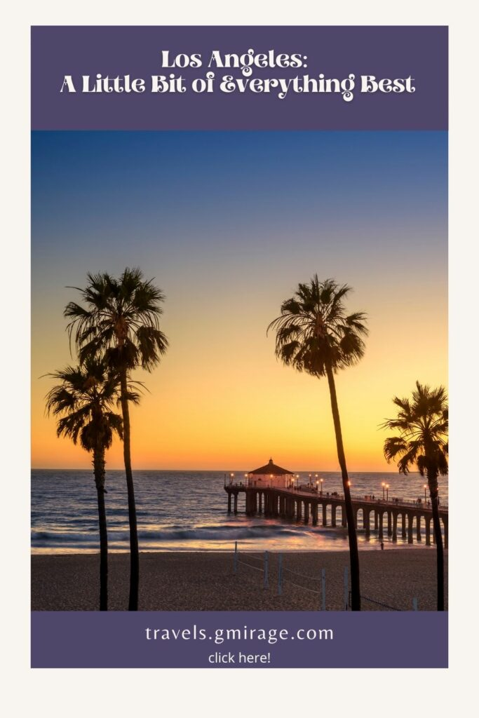 Los Angeles: A Little Bit of Everything in California